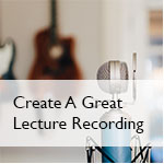 Create a Great Lecture Recording